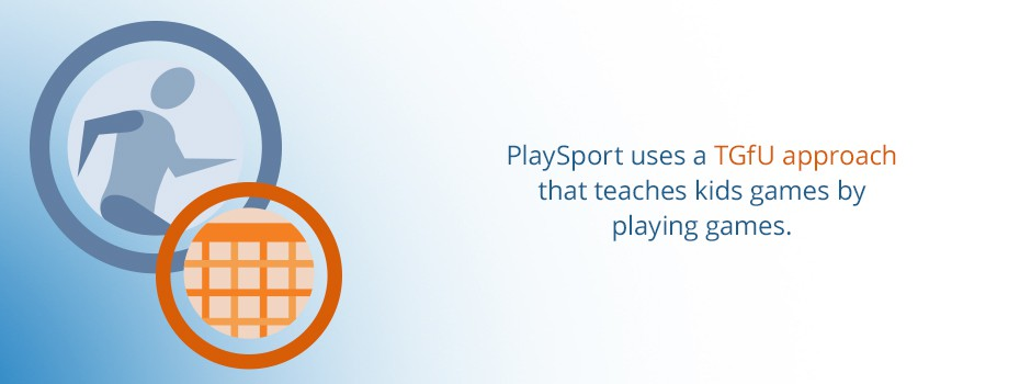 PlaySport uses a TGfU approach that teaches kids games by playing games.